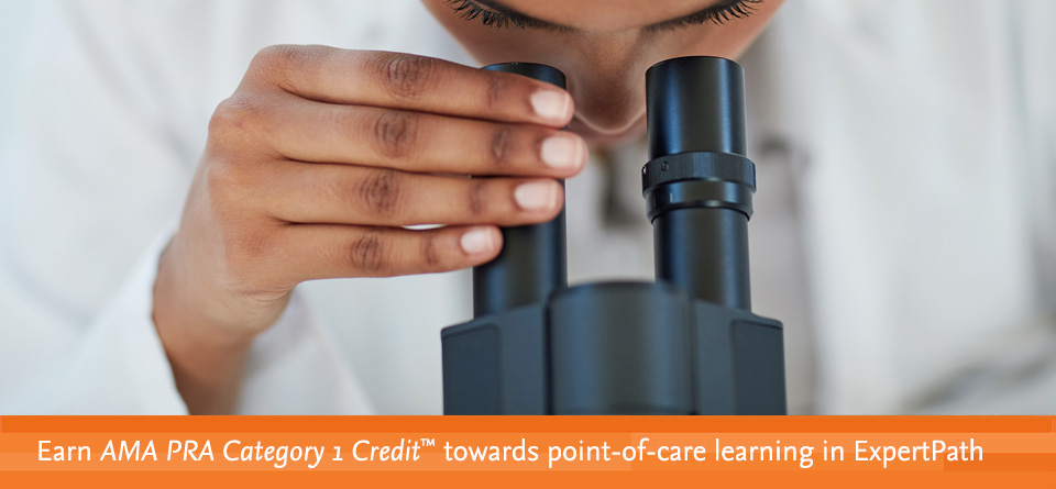Earn AMA PRA Category 1 Credit™ towards point-of-care learning in ExpertPath